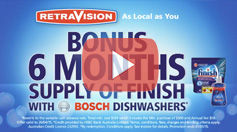Bosch Dishwasher - Bonus 6 Months Finish
