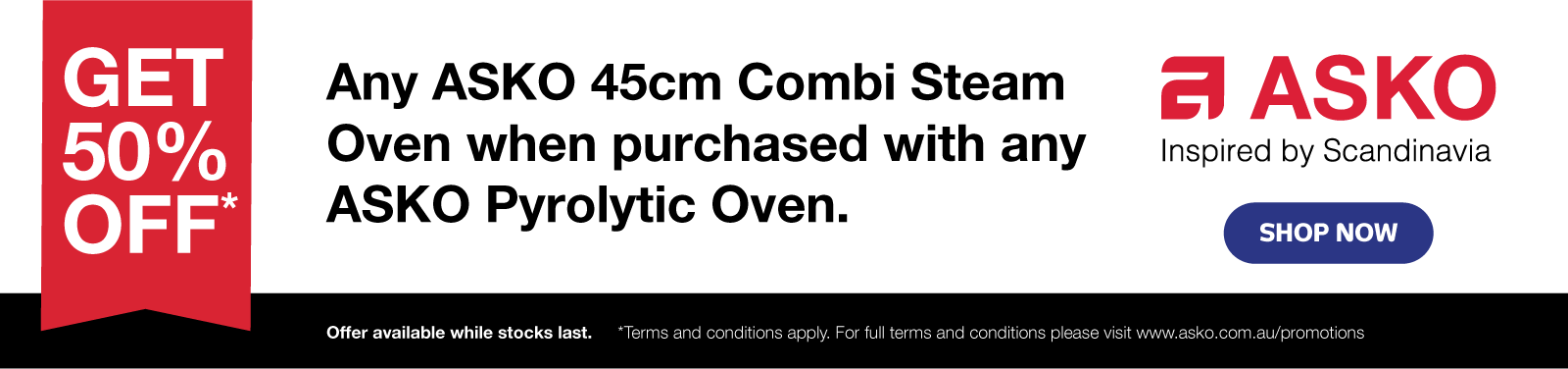 ASKO Get 50% Off Combi Steam Oven When Purchased with Pyrolytic Oven